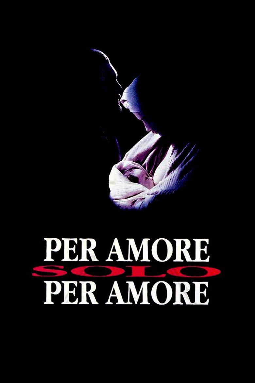 Per amore, solo per amore Poster