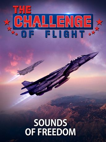 The Challenge of Flight - Sounds of Freedom Poster