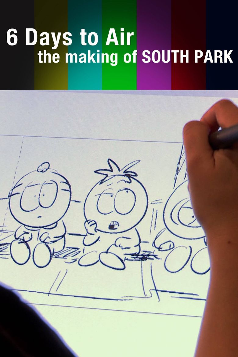 6 Days To Air The Making Of South Park Poster