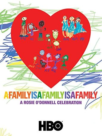 A Family Is a Family Is a Family: A Rosie O'Donnell Celebration Poster