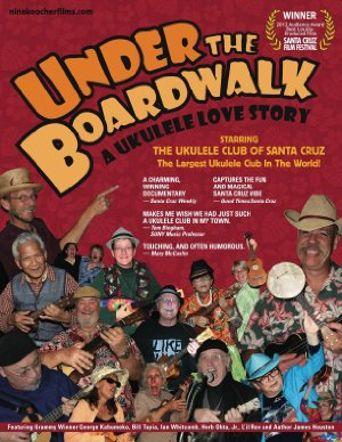 Under the Boardwalk: A Ukelele Love Story Poster