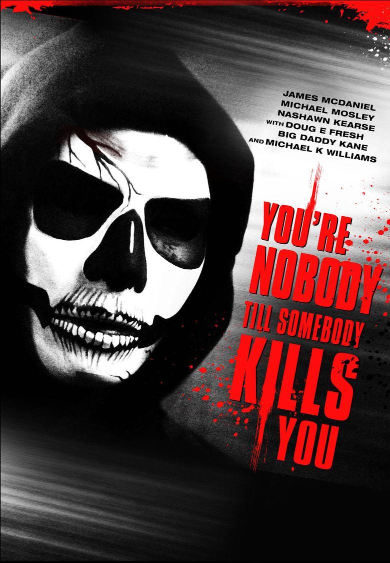 You're Nobody 'til Somebody Kills You Poster