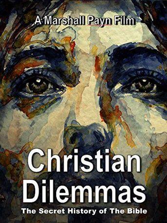 Christian Dilemmas: The Secret History Of The Bible Poster