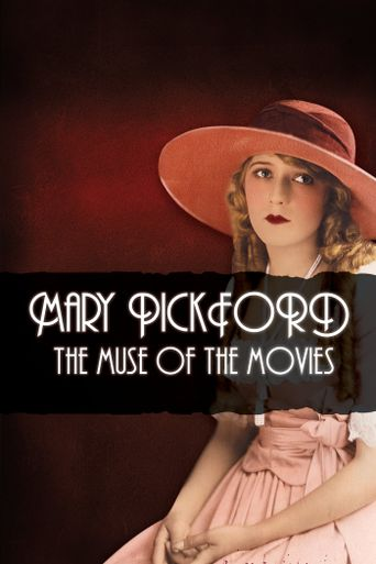 Mary Pickford: The Muse of the Movies Poster