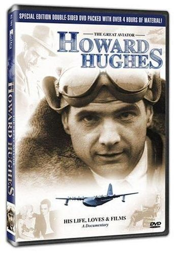 Howard Hughes: The Great Aviator - His Life, Loves & FIlms Poster