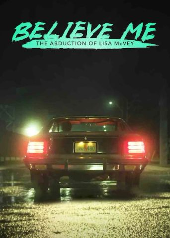 Believe Me: The Abduction of Lisa McVey Poster