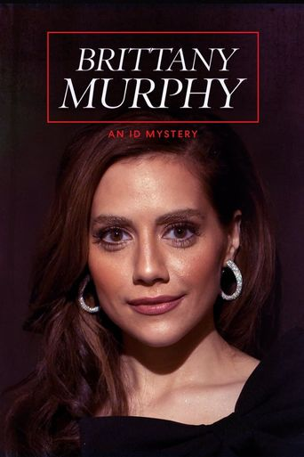 Brittany Murphy: An ID Mystery Poster