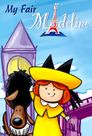 Watch Madeline: My Fair Madeline
