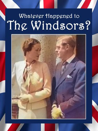 Whatever Happened to the Windsors? King Edward VIII And Wallis Simpson Poster
