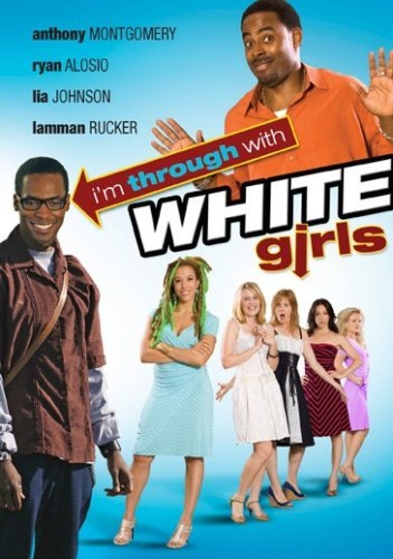 I'm Through with White Girls Poster