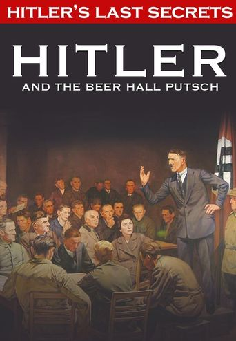 Hitler's Last Secrets: Hitler and the Beer Hall Putsch Poster