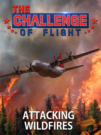 The Challenge of Flight - Attacking Wildfires Poster