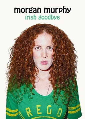 Morgan Murphy: Irish Goodbye Poster