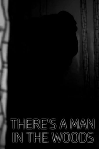 There's a Man in the Woods Poster
