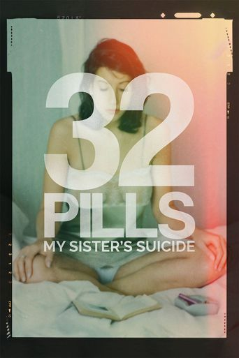 32 Pills: My Sister's Suicide Poster