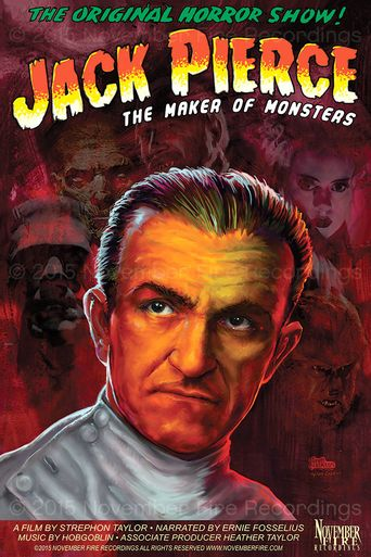 Jack Pierce: The Man Who Made the Monsters Poster