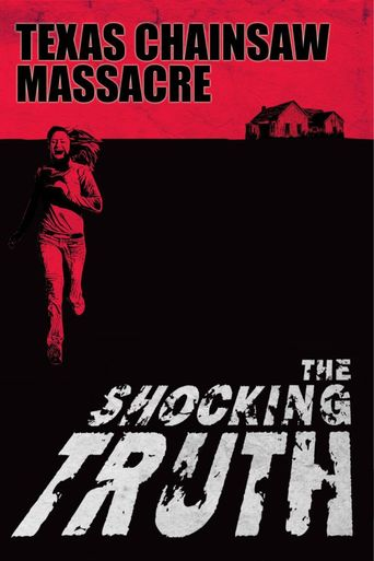 Texas Chainsaw Massacre: The Shocking Truth Poster