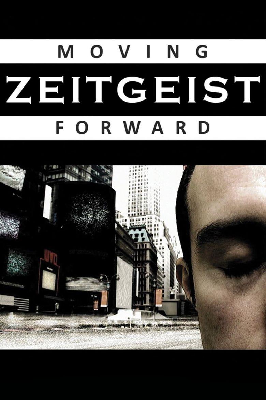 Zeitgeist: Moving Forward Poster