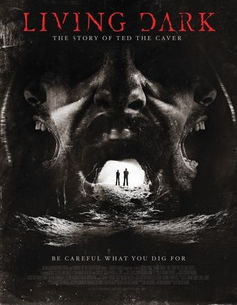 Living Dark: The Story of Ted the Caver Poster