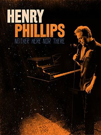 Henry Phillips: Neither Here Nor There Poster