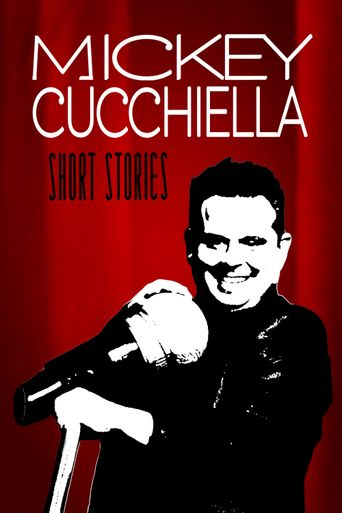 Mickey Cucchiella: Short Stories Poster