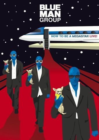Blue Man Group: How to Be a Megastar Live! Poster