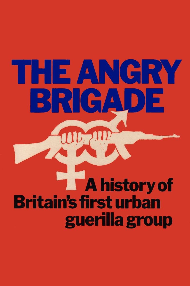 The Angry Brigade: The Spectacular Rise and Fall of Britain's First Urban Guerilla Group Poster