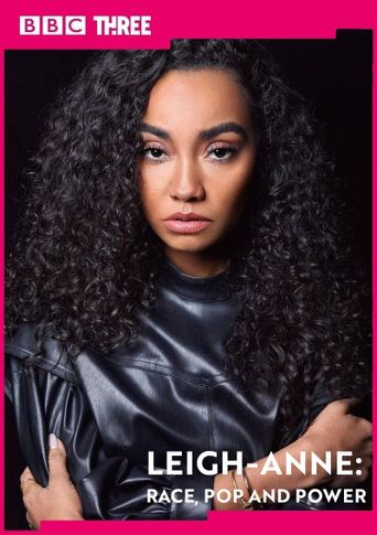 Leigh-Anne: Race, Pop and Power Poster