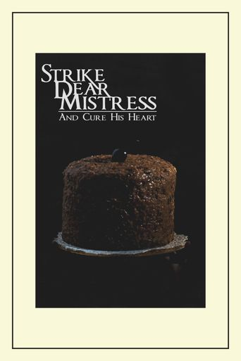 Strike, Dear Mistress, and Cure His Heart Poster