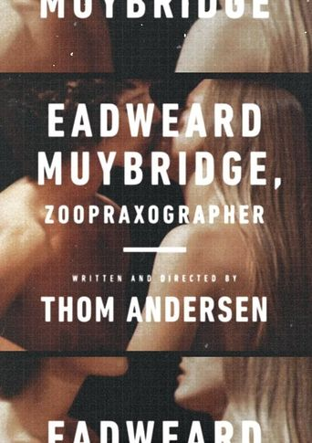 Watch Eadweard Muybridge, Zoopraxographer