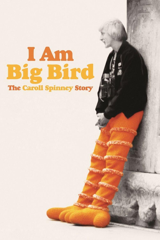 I Am Big Bird: The Caroll Spinney Story Poster
