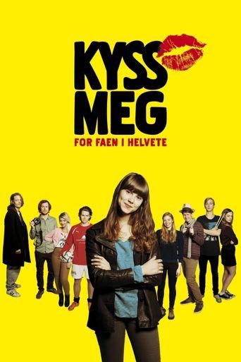 Kiss Me You Fucking Moron Poster
