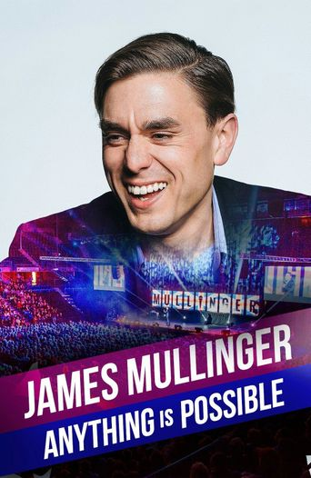 James Mullinger: Anything Is Possible Poster