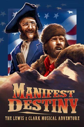 Manifest Destiny: The Lewis & Clark Musical Adventure Poster