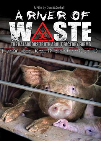 A River of Waste: The Hazardous Truth About Factory Farms Poster