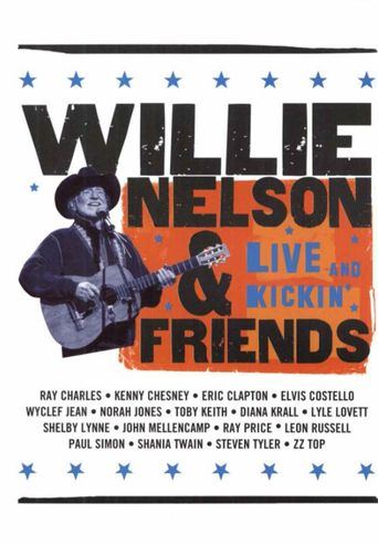Willie Nelson & Friends: Live and Kickin' Poster
