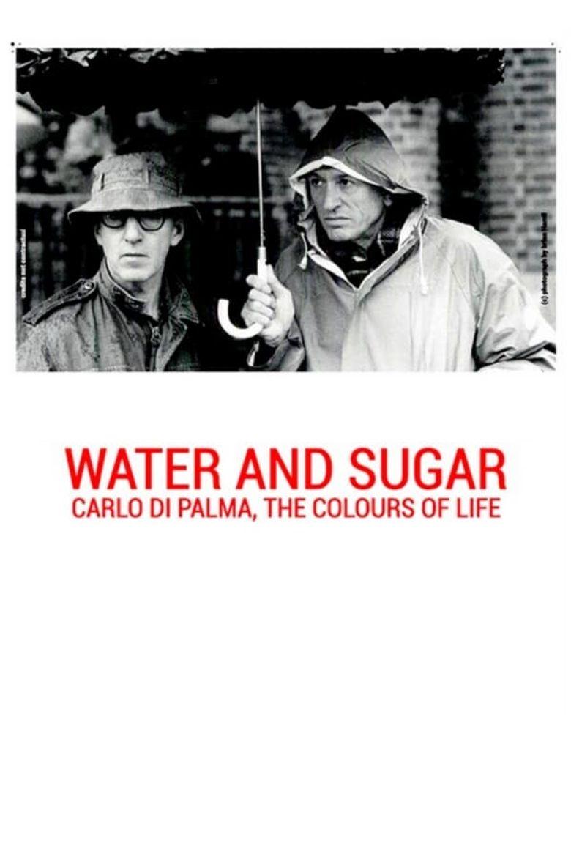 Water and Sugar: Carlo Di Palma, the Colours of Life Poster
