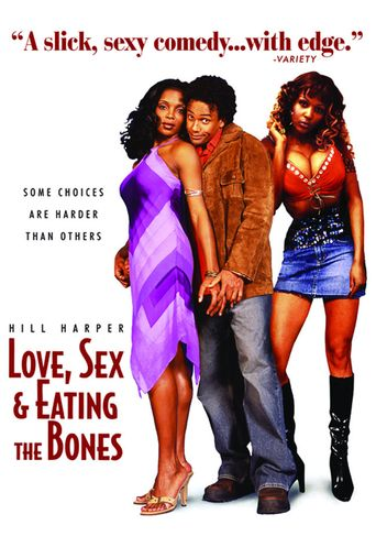 Love, Sex, and Eating the Bones Poster