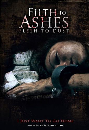 Filth to Ashes, Flesh to Dust Poster