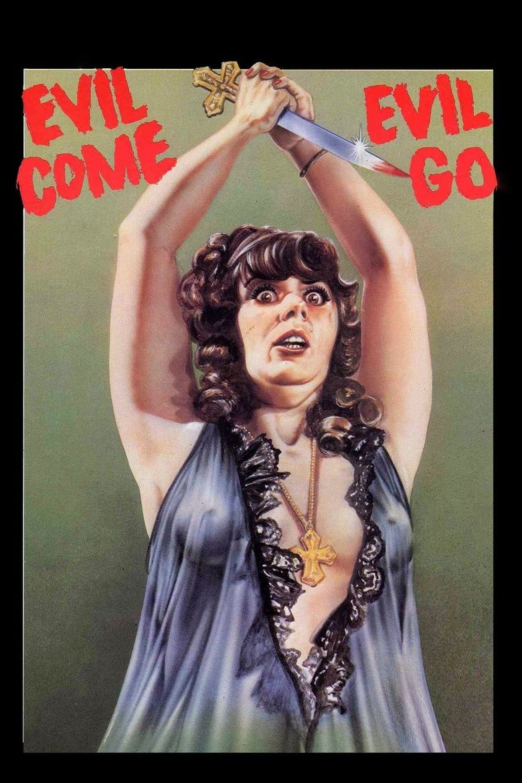Evil Come Evil Go Poster