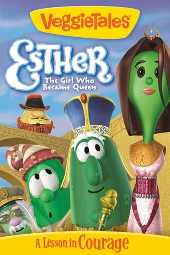 VeggieTales: Esther...The Girl Who Became Queen Poster