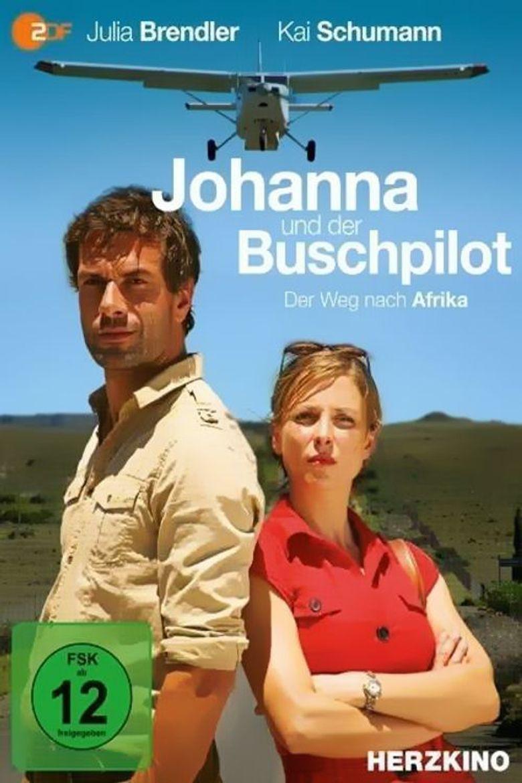 Johanna und der Buschpilot - Der Weg nach Afrika Poster