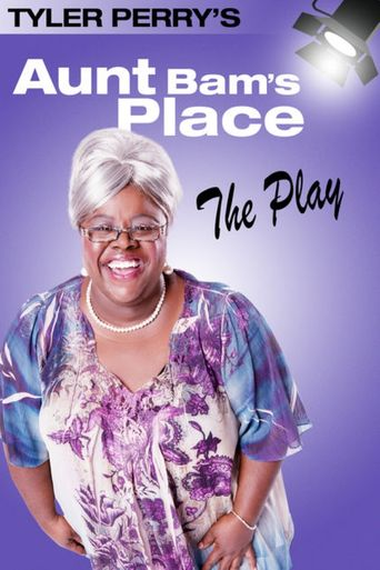 Tyler Perry's Aunt Bam's Place - The Play Poster