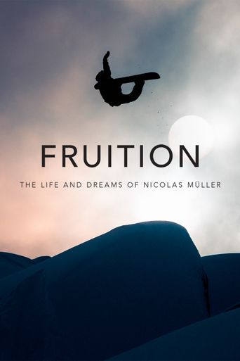 Fruition - The Life and Dreams of Nicolas Müller Poster