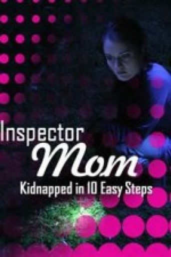 Inspector Mom: Kidnapped in Ten Easy Steps Poster