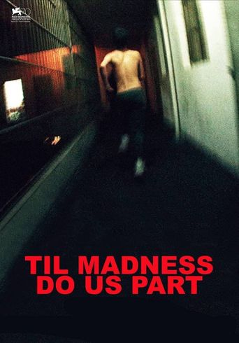 'Til Madness Do Us Part Poster