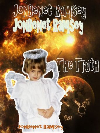 JonBenet Ramsey: Let the Truth be Told Poster