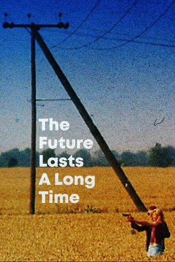 The Future Lasts A Long Time Poster