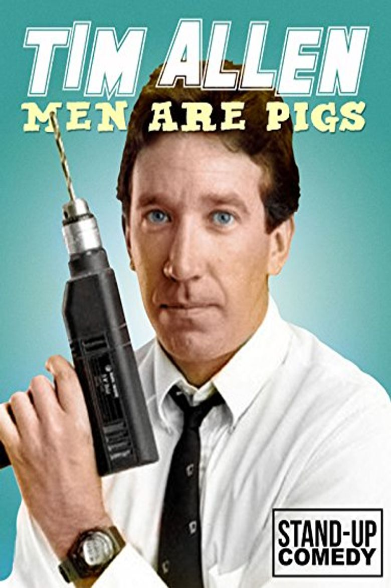 Tim Allen: Men Are Pigs Poster