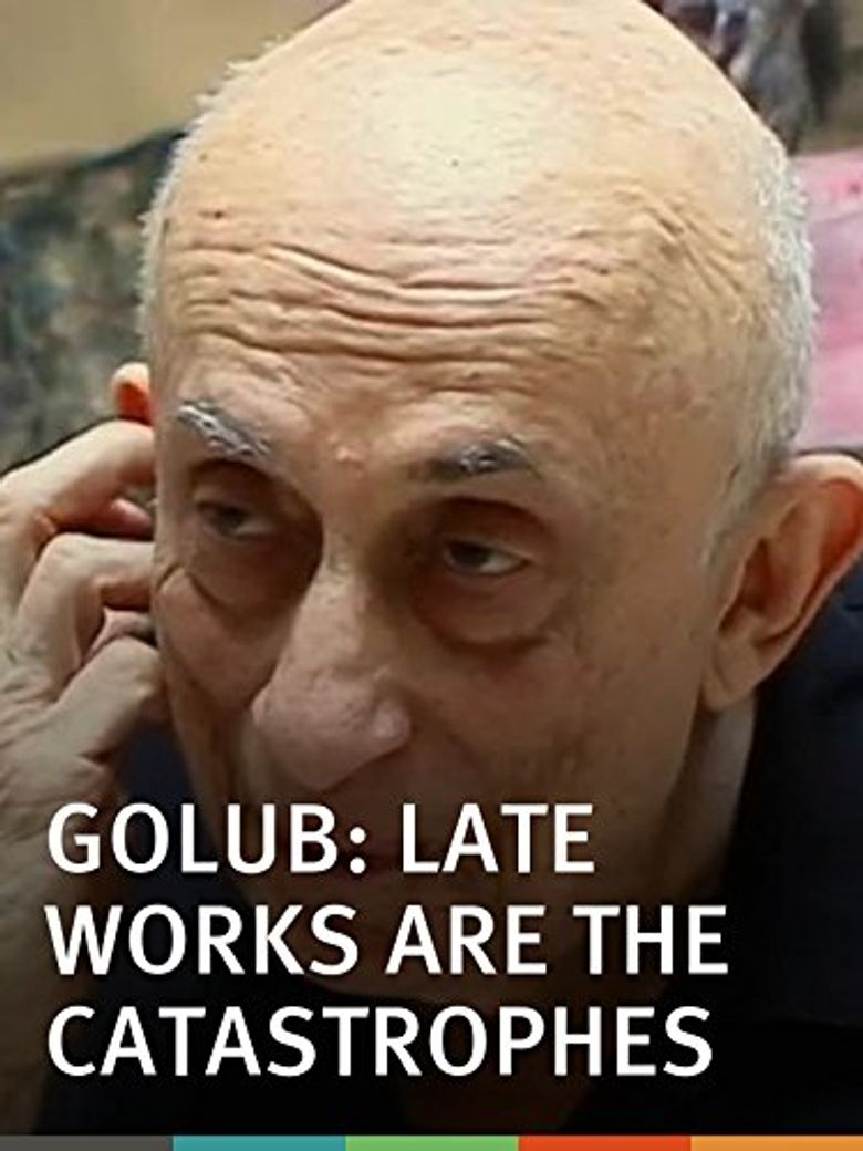 Golub: Late Works Are the Catastrophes Poster
